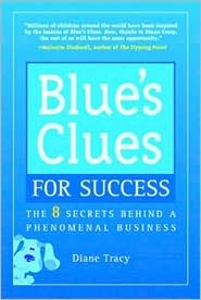 Blue's Clues for Success: The 8 Secrets Behind a Phenomenal Business