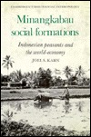 Minangkabau Social Formations: Indonesian Peasants and the World-Economy
