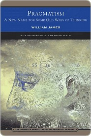 Pragmatism  A New Name for Some Old Ways of Thinking by William James