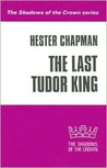 The Last Tudor King