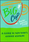 The Big Cup: A Guide to New York's Coffee Culture