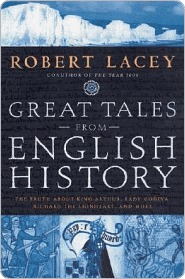Great Tales from English History: The Truth About King Arthur, Lady Godiva, Richard the Lionheart, and More