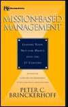 Mission-Based Management: Leading Your Not-For-Profit Into the 21st Century