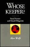 Whose Keeper? Social Science and Moral Obligation