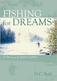 Fishing for Dreams: Notes from the Water's Edge