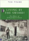 Living by the Sword?: The Ethics of Armed Intervention
