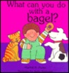 What Can You Do with a Bagel?