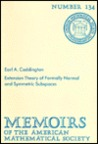 Extension theory of formally normal and symmetric subspaces (Memoirs of the American Mathematical Society, no. 134)