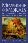 Membership and Morals: The Personal Uses of Pluralism in America