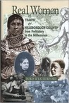Real Women: Of Tampa and Hillsborough County from Prehistory to the Millenium