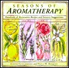 Seasons of Aromatherapy: Hundreds of Restorative Recipes and Sensory Suggestions