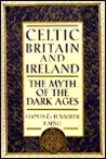 Celtic Britain and Ireland, AD 200-800: The myth of the Dark Ages