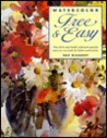 Watercolor Free and Easy by Eric Wiegardt