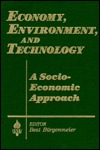 Economy, Environment and Technology: A Socioeconomic Approach: A Socioeconomic Approach