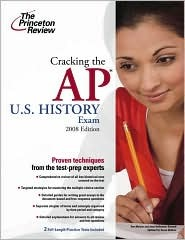 Cracking the AP U.S. History Exam, 2008 Edition by Princeton Review