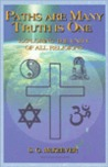Paths Are Many Truth is One: Exploring the Unity of All Religions