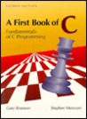 A First Book of C: Fundamentals of C Programming