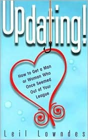 UpDating! How to Get a Man or Woman Who Once Seemed Out of Yo... by Leil Lowndes