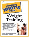 The Complete Idiot's Guide to Weight Training by Cane Deirdre Johns