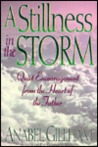A Stilliness in the Storm: Quiet Encouragement for Difficult Times