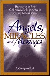 Angels, Miracles, and Messages