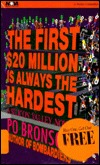 The First $20 Million Is Always the Hardest by Po Bronson