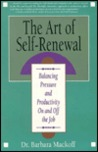 Art of Self-Renewal: Balancing Pressure and Productivity on and Off the Job