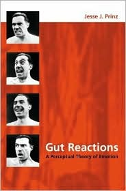 Gut Reactions: A Perceptual Theory of Emotion