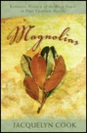 Magnolias: Romantic History of the Deep South in Four Complete Novels