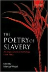 The Poetry of Slavery: An Anglo-American Anthology, 1764-1865