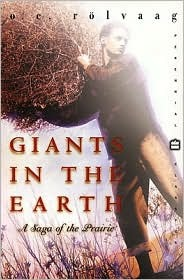 Giants in the Earth by O.E. Rølvaag