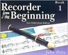Recorder from the Beginning: Book 1