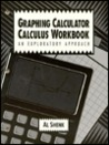 Graphing Calculator Calculus Workbook: An Exploratory Approach
