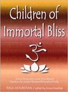 Children of Immortal Bliss: A New Perspective on Our True Identity Based on the Ancient Vedanta Philosophy of India