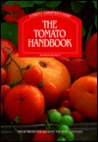 The Tomato Handbook: Tips and Tricks for Growing the Best Tomatoes a Firefly Gardener's Guide
