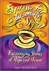 Espresso for a Woman's Spirit: Encouraging Stories of Hope and Humor
