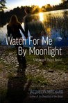Watch for Me by Moonlight (The Midnight Twins, #3)