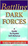 Battling Dark Forces: A Guide to Psychic Self-Defense
