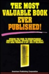 The Most Valuable Book Ever Published! : Opening the Door to Understanding, Greater Health, Success and Prosperity.