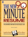 The New 90-Minutes Resume: For Job Hunters Who Want Top-Notch Results-Fast!, with Disk