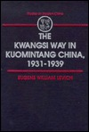 The Kwangsi Way In Kuomintang China, 1931 1939