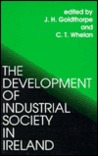 The Development Of Industrial Society In Ireland: The Third Joint Meeting Of The Royal Irish Academy And The British Academy