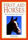 First Aid for Horses: The Essential Quick-Reference Guide