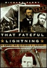 That Fateful Lightning: A Novel of Ulysses S. Grant