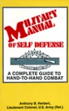 Military Manual of Self-Defense: A Complete Guide to Hand-To-Hand Combat