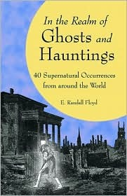 In the Realm of Ghosts and Hauntings by E. Randall Floyd