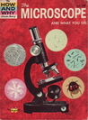 The How and Why Wonder Book of the Microscope