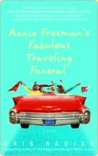 Annie Freeman's Fabulous Traveling Funeral Annie Freeman's Fabulous Traveling Funeral Annie Freeman's Fabulous Traveling Funeral