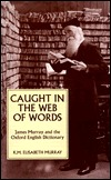 Caught in the Web of Words by K.M. Elisabeth Murray