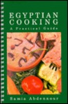 Egyptian Cooking: A Practical Guide